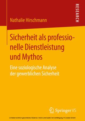 Sicherheit als professionelle Dienstleistung und Mythos