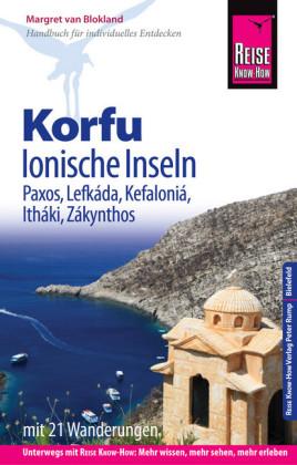 Reise Know-How Korfu und Ionische Inseln - Mit 22 Wanderungen Paxos, Lefkáda, Kefaloniá, Itháki, Zákynthos: Reiseführer für individuelles Entdecken
