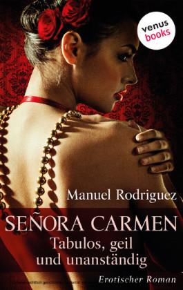 Señora Carmen: Tabulos, geil und unanständig