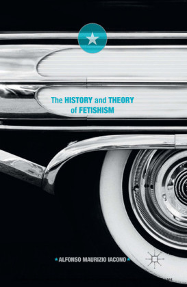 The History and Theory of Fetishism