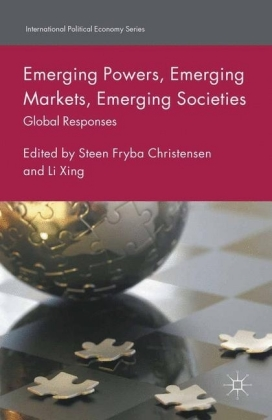 Emerging Powers, Emerging Markets, Emerging Societies