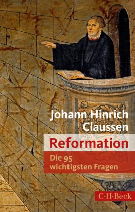 Reformation - Die 95 wichtigsten Fragen
