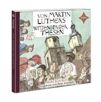 Von Martin Luthers Wittenberger Thesen, 1 Audio-CD