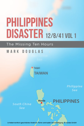 Philippines Disaster 12/8/41 Vol 1