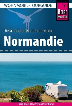 Reise Know-How Wohnmobil-Tourguide Normandie: Die schönsten Routen