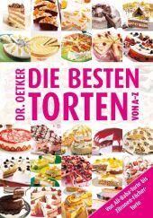 Dr. Oetker Die besten Torten von A - Z Cover