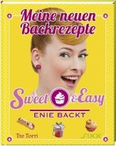 Sweet & Easy - Enie backt: Meine neuen Backrezepte Cover