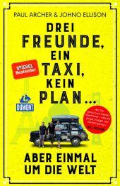 DuMont Welt - Menschen - Reisen Drei Freunde, ein Taxi, kein Plan ... Cover