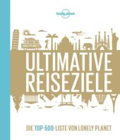 Lonely Planet Bildband Ultimative Reiseziele Cover
