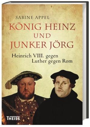 König Heinz und Junker Jörg
