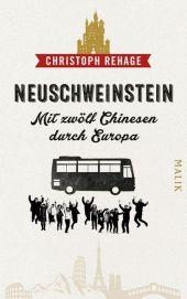 Neuschweinstein - Mit zwölf Chinesen durch Europa Cover