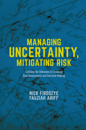 Managing Uncertainty, Mitigating Risk