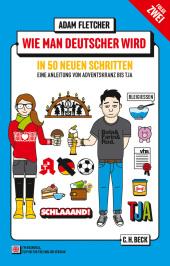 Wie man Deutscher wird in 50 neuen Schritten;How to be German in 50 new steps