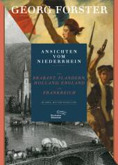 Ansichten vom Niederrhein, von Brabant, Flandern, Holland, England und Frankreich im April, Mai und Juni 1790 Cover