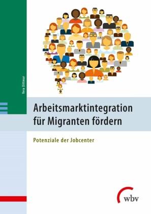 Arbeitsmarktintegration für Migranten fördern