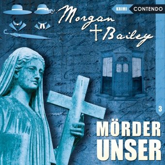 Morgan & Bailey - Mörder Unser, 1 Audio-CD
