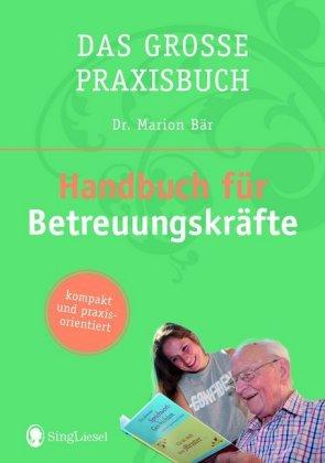 Das Praxis-Handbuch für Betreuungskräfte