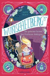 Wunschelberg - Die geheime Formel des Professor Ambigius