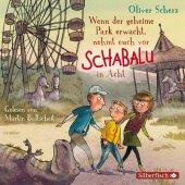 Wenn der geheime Park erwacht, nehmt euch vor Schabalu in Acht, 2 Audio-CDs Cover