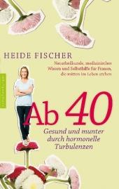 Ab 40 - gesund und munter durch hormonelle Turbulenzen