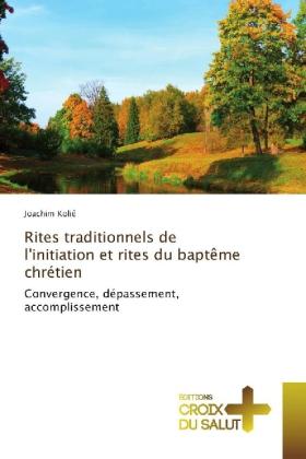 Rites traditionnels de l'initiation et rites du baptême chrétien