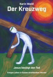 Der Kreuzweg - Jesus besiegt den Tod