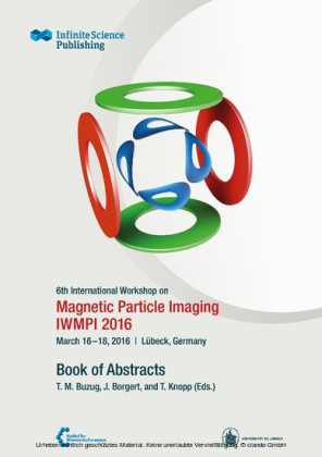 6th International Workshop on Magnetic Particle Imaging (IWMPI 2016)