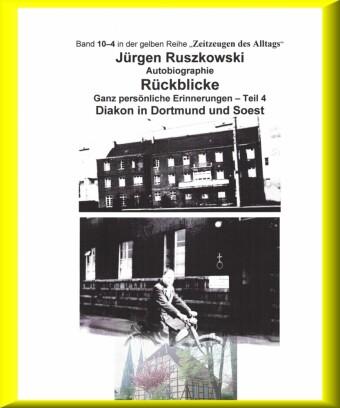 Diakon in Dortmund und Soest - Rückblicke - Teil 4