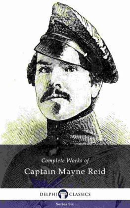 Delphi Complete Works of Captain Mayne Reid (Illustrated)