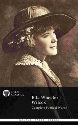 Complete Poetical Works of Ella Wheeler Wilcox (Delphi Classics)
