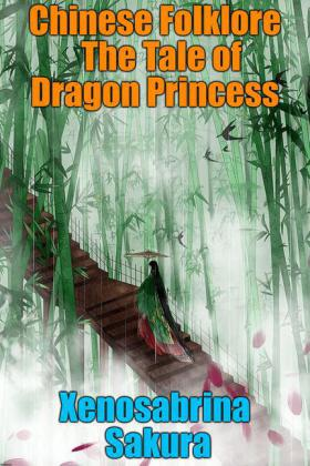 Chinese Folklore The Tale of Dragon Princess