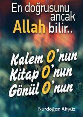 En Dogrusunu Ancak ALLAH Bilir..