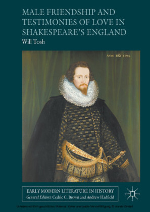 Male Friendship and Testimonies of Love in Shakespeare's England