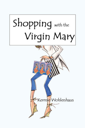 Shopping With the Virgin Mary