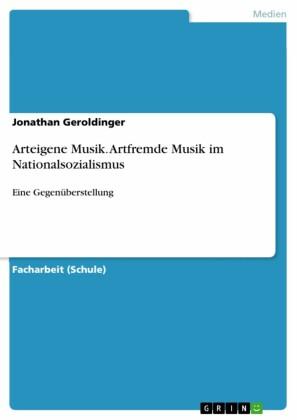 Arteigene Musik. Artfremde Musik im Nationalsozialismus