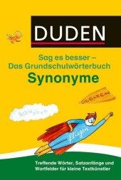 Duden Das Grundschulwörterbuch - Sag es besser - Synonyme Cover