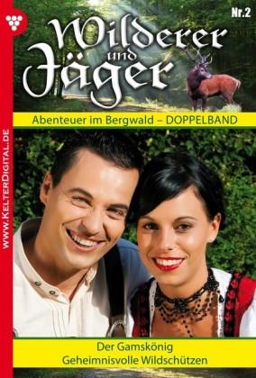 Wilderer und Jäger 2 - Heimatroman
