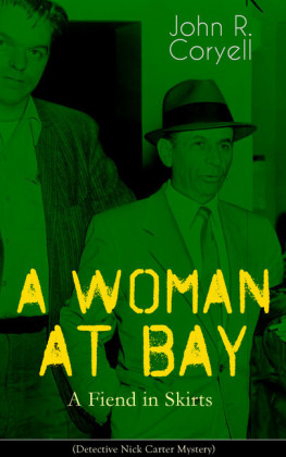 A WOMAN AT BAY - A Fiend in Skirts (Detective Nick Carter Mystery)