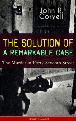 THE SOLUTION OF A REMARKABLE CASE - The Murder in Forty-Seventh Street (Thriller Classic)