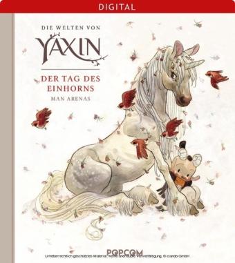 Die Welten von Yaxin: Der Tag des Einhorns