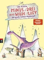 Minus Drei und die wilde Lucy - Der große Vulkan-Wettkampf Cover