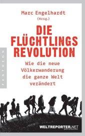 Die Flüchtlingsrevolution