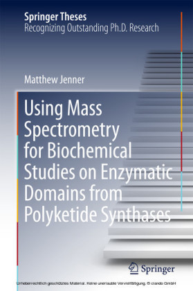 Using Mass Spectrometry for Biochemical Studies on Enzymatic Domains from Polyketide Synthases