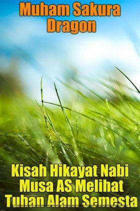 Kisah Hikayat Nabi Musa AS Melihat Tuhan Alam Semesta