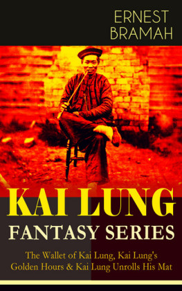THE KAI LUNG FANTASY SERIES: The Wallet of Kai Lung, Kai Lung's Golden Hours & Kai Lung Unrolls His Mat