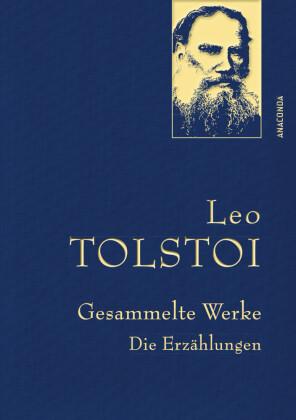 Leo Tolstoi - Gesammelte Werke. Die Erzählungen (Leinenausg. mit goldener Schmuckprägung)