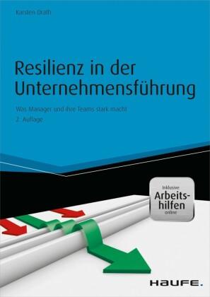 Resilienz in der Unternehmensführung - inkl. Arbeitshilfen online