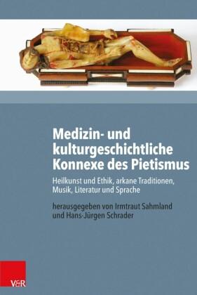 Medizin- und kulturgeschichtliche Konnexe des Pietismus