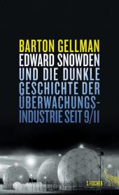 Edward Snowden und die dunkle Geschichte der Überwachungsindustrie seit 9/11