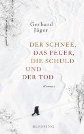 Der Schnee, das Feuer, die Schuld und der Tod Cover